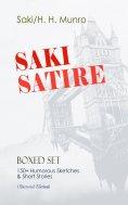 ebook: SAKI SATIRE Boxed Set: 150+ Humorous Sketches & Short Stories (Illustrated Edition)
