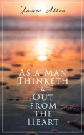 ebook: As a Man Thinketh & Out from the Heart