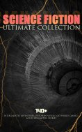ebook: SCIENCE FICTION Ultimate Collection: 140+ Intergalactic Adventures, Dystopian Novels, Lost World Cla