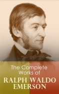 eBook: The Complete Works of Ralph Waldo Emerson