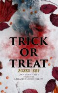 ebook: TRICK OR TREAT Boxed Set: 200+ Eerie Tales from the Greatest Storytellers