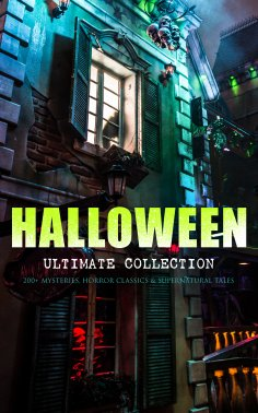eBook: HALLOWEEN Ultimate Collection: 200+ Mysteries, Horror Classics & Supernatural Tales