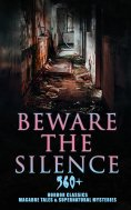 ebook: Beware The Silence: 560+ Horror Classics, Macabre Tales & Supernatural Mysteries