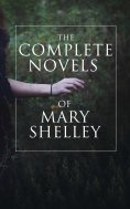 eBook: The Complete Novels of Mary Shelley