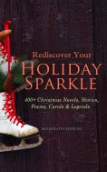 ebook: Rediscover Your Holiday Sparkle: 400+ Christmas Novels, Stories, Poems, Carols & Legends