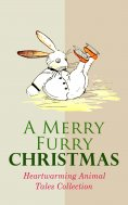 ebook: A Merry Furry Christmas: Heartwarming Animal Tales Collection