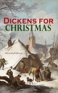 ebook: Dickens for Christmas (Illustrated Edition)