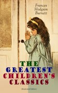 eBook: The Greatest Children's Classics (Illustrated Edition)