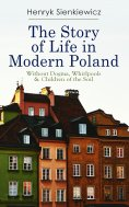 eBook: The Story of Life in Modern Poland: Without Dogma, Whirlpools & Children of the Soil