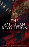 ebook: The American Revolution: From the Rejection of the Stamp Act Until the Final Victory
