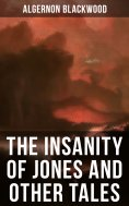 eBook: The Insanity of Jones and Other Tales
