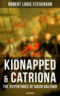 ebook: Kidnapped & Catriona: The Adventures of David Balfour (Illustrated)