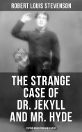 eBook: The Strange Case of Dr. Jekyll and Mr. Hyde (Psychological Thriller Classic)