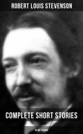 ebook: Robert Louis Stevenson: Complete Short Stories in One Volume