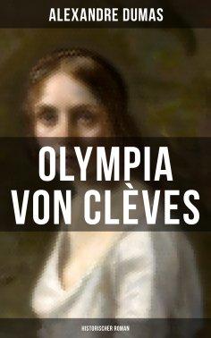 eBook: Olympia von Clèves: Historischer Roman