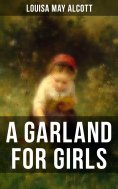 ebook: A GARLAND FOR GIRLS