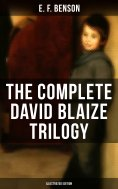 ebook: The Complete David Blaize Trilogy (Illustrated Edition)