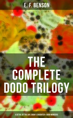 eBook: The Complete Dodo Trilogy: Dodo - A Detail of the Day, Dodo's Daughter & Dodo Wonders