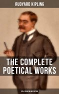 ebook: THE COMPLETE POETICAL WORKS OF RUDYARD KIPLING (570+ Poems in One Edition)