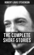 eBook: THE COMPLETE SHORT STORIES OF R. L. STEVENSON