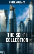 eBook: THE SCI-FI COLLECTION OF EDGAR WALLACE