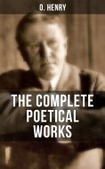 eBook: THE COMPLETE POETICAL WORKS OF O. HENRY
