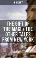eBook: THE GIFT OF THE MAGI & THE OTHER TALES FROM NEW YORK