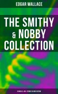 eBook: The Smithy & Nobby Collection: 6 Novels & 90+ Stories in One Edition
