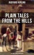 ebook: Plain Tales From The Hills (40+ Short Stories in One Edition)