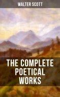eBook: THE COMPLETE POETICAL WORKS OF SIR WALTER SCOTT