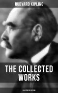 eBook: THE COLLECTED WORKS OF RUDYARD KIPLING (Illustrated Edition)
