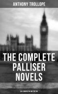 eBook: THE COMPLETE PALLISER NOVELS (All 6 Novels in One Edition)