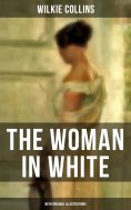 eBook: THE WOMAN IN WHITE (With Original Illustrations)