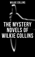 ebook: THE MYSTERY NOVELS OF WILKIE COLLINS