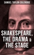 ebook: SHAKESPEARE, THE DRAMA & THE STAGE