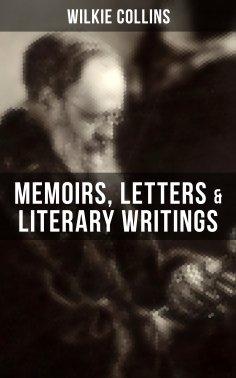 eBook: WILKIE COLLINS: Memoirs, Letters & Literary Writings