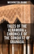 ebook: TALES OF THE ALHAMBRA & CHRONICLE OF THE CONQUEST OF GRANADA