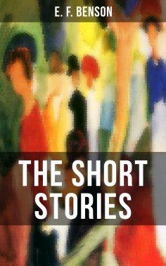 ebook: THE SHORT STORIES OF E. F. BENSON