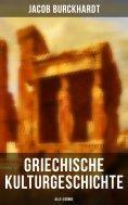 eBook: Griechische Kulturgeschichte (Alle 4 Bände)