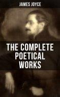 eBook: THE COMPLETE POETICAL WORKS OF JAMES JOYCE