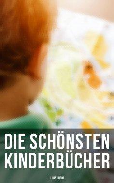 ebook: Die schönsten Kinderbücher: Heidi, Pinocchio, Das Dschungelbuch, Nesthäkchen, Tom Sawyer, Alice im W
