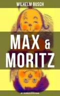 eBook: Max & Moritz (Mit Originalillustrationen)