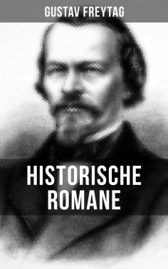 ebook: Historische Romane von Gustav Freytag