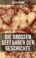 eBook: Die großen Seefahrer der Geschichte