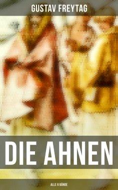 ebook: DIE AHNEN (Alle 6 Bände)