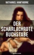 eBook: Der scharlachrote Buchstabe (Illustrierte Ausgabe)