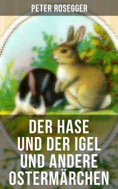 eBook: Der Hase und der Igel und andere Ostermärchen