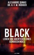 ebook: Black: Leben und Abenteuer eines Schoosskindes (Alle 3 Bände)