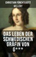 eBook: Das Leben der Schwedischen Gräfin von G***