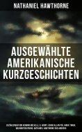 eBook: Ausgewählte amerikanische Kurzgeschichten: Erzählungen von Herman Melville, O. Henry, Edgar Allan Po